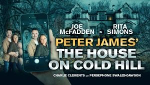 The House on Cold Hill @ Richmond Theatre | England | United Kingdom
